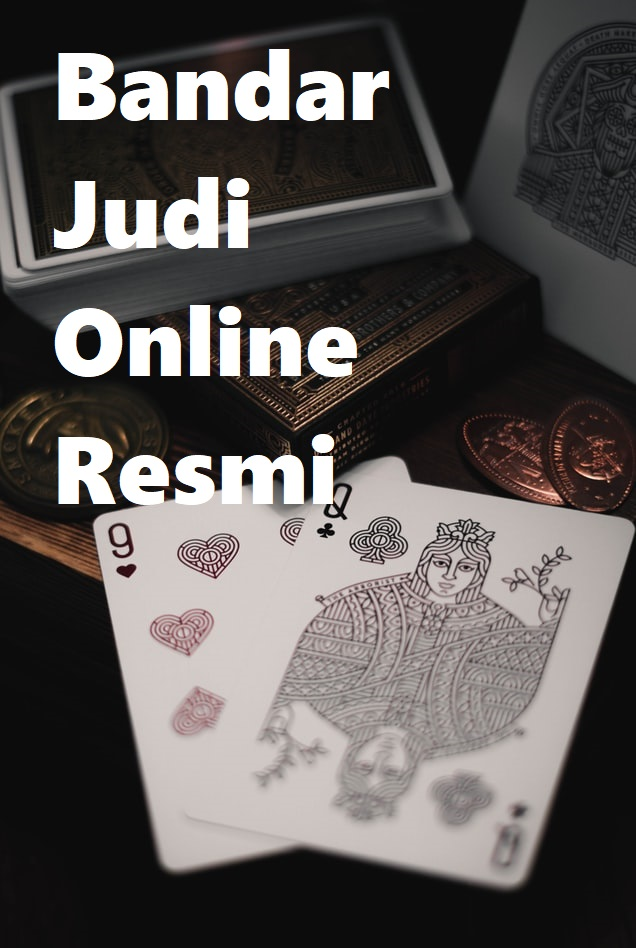 Bandar Judi Online Resmi