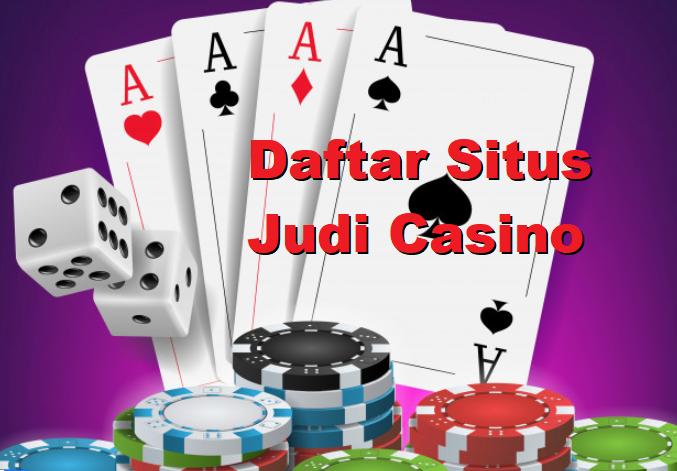 Daftar Situs Judi Casino