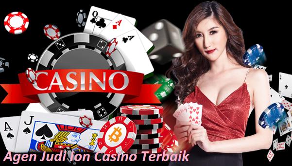 Agen Judi Ion Casino Terbaik