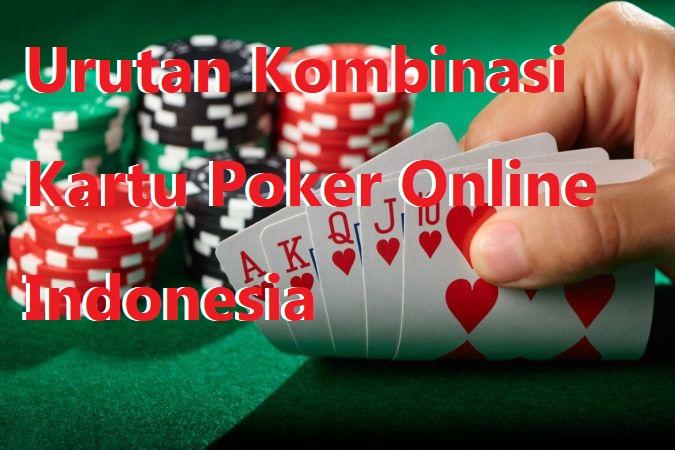 Urutan Kombinasi Kartu Poker Online Indonesia