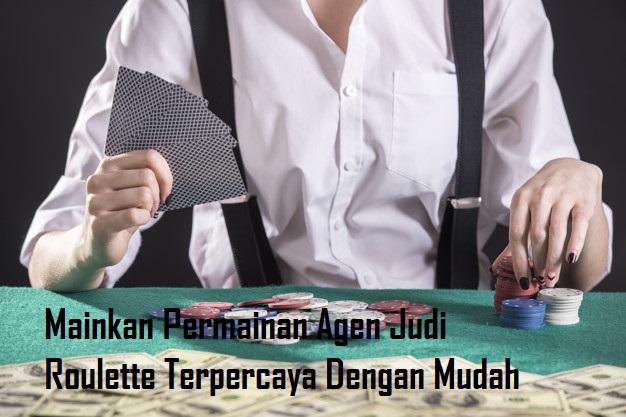 Bergabung Main Dengan Agen Judi Roulette Terpercaya Di Indonesia