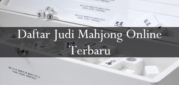 Daftar Judi Mahjong Online Terbaru