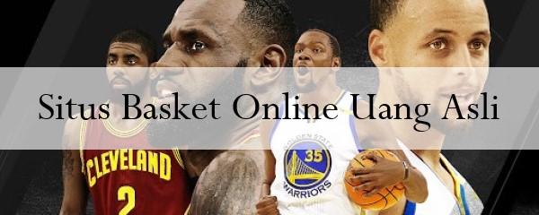 Situs Basket Online Uang Asli